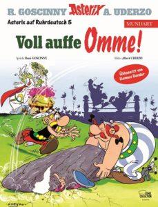 "Cover des Asterix-Mundartbandes Ruhrdeutsch 5 ""Voll auffe Omme!"""