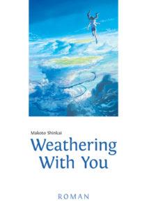 """Cover des Romans """"Weathering With You"""" von Makoto Shinkai, erschienen bei Egmont Manga; ©Makoto Shinkai/©2019 WYFP"""